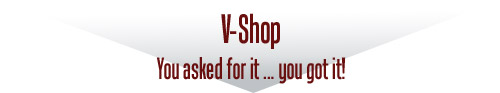 V-Shop - You asked for it .. you got it!